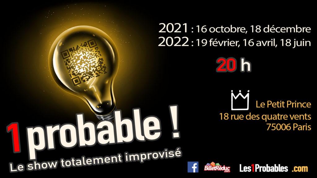 1probable ! Le show totalement improvisé - Au Petit Prince, 18 rue des Quatre Vents 75006 Paris les 16/10/2021, 18/12/2021, 19/02/2022, 16/04/2022, 18/06/2022